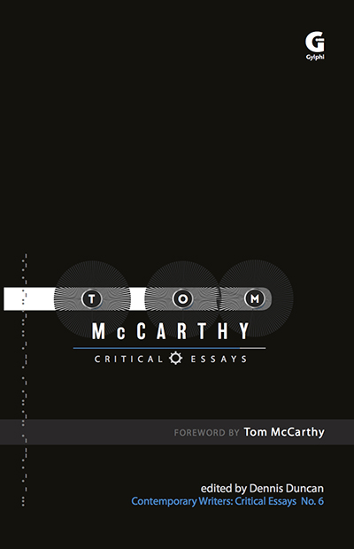 Tom McCarthy: Critical Essays