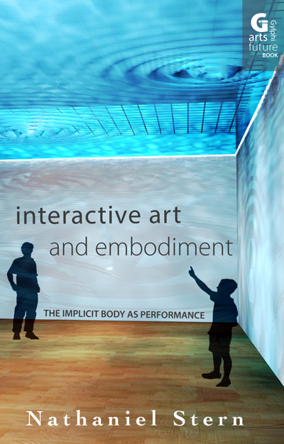 Interactive Art and Embodiment: The Implicit Body as Performance